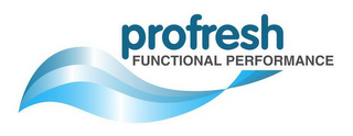 mark for PROFRESH FUNCTIONAL PERFORMANCE, trademark #79108322