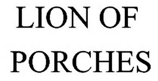 mark for LION OF PORCHES, trademark #79109702
