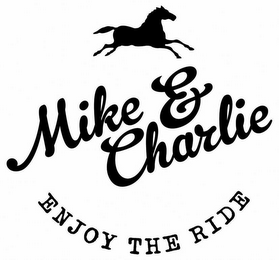 mark for MIKE & CHARLIE ENJOY THE RIDE, trademark #79110637