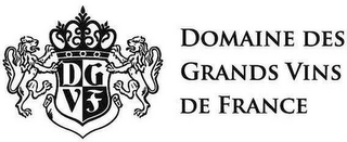 mark for DGVF DOMAINE DES GRANDS VINS DE FRANCE, trademark #79111338