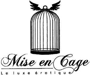 mark for MISE EN CAGE LE LUXE ÉROTIQUE, trademark #79111803