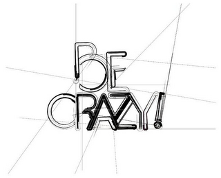 mark for BE CRAZY!, trademark #79120692
