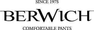 mark for SINCE 1975 BERWICH COMFORTABLE PANTS, trademark #79125447