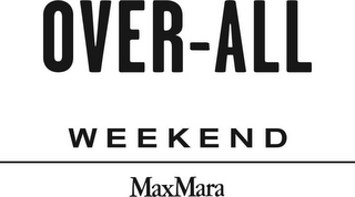 mark for OVER-ALL WEEKEND MAXMARA, trademark #79237321