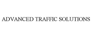 mark for ADVANCED TRAFFIC SOLUTIONS, trademark #85001199