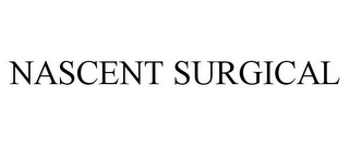 mark for NASCENT SURGICAL, trademark #85003313