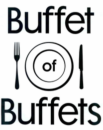 mark for BUFFET OF BUFFETS, trademark #85007252