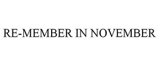 mark for RE-MEMBER IN NOVEMBER, trademark #85008696