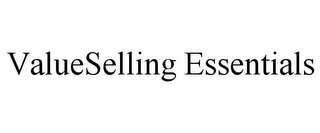 mark for VALUESELLING ESSENTIALS, trademark #85010404