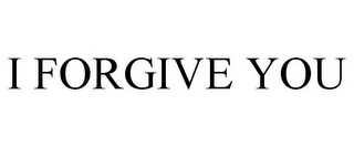 mark for I FORGIVE YOU, trademark #85011067