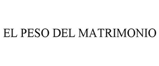 mark for EL PESO DEL MATRIMONIO, trademark #85015048