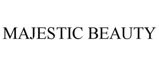 mark for MAJESTIC BEAUTY, trademark #85015211