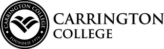 mark for CARRINGTON COLLEGE FOUNDED 1976 CARRINGTON COLLEGE, trademark #85015777