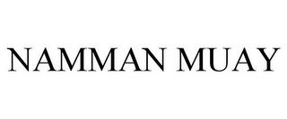 mark for NAMMAN MUAY, trademark #85017985