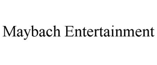 mark for MAYBACH ENTERTAINMENT, trademark #85018030