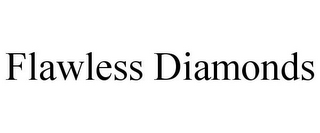 mark for FLAWLESS DIAMONDS, trademark #85018575