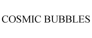 mark for COSMIC BUBBLES, trademark #85018877