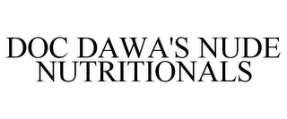 mark for DOC DAWA'S NUDE NUTRITIONALS, trademark #85018937