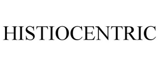 mark for HISTIOCENTRIC, trademark #85019537