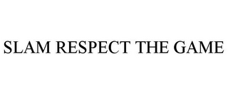 mark for SLAM RESPECT THE GAME, trademark #85020442