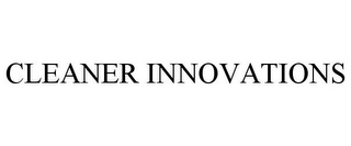 mark for CLEANER INNOVATIONS, trademark #85020735