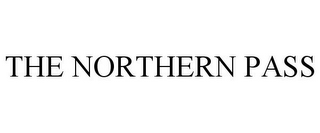 mark for THE NORTHERN PASS, trademark #85023125