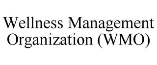 mark for WELLNESS MANAGEMENT ORGANIZATION (WMO), trademark #85023497