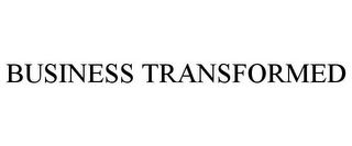 mark for BUSINESS TRANSFORMED, trademark #85024076