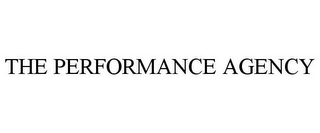 mark for THE PERFORMANCE AGENCY, trademark #85024129