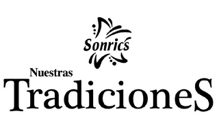 mark for SONRIC'S NUESTRAS TRADICIONES, trademark #85025404