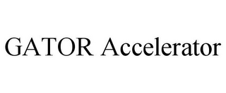 mark for GATOR ACCELERATOR, trademark #85026211