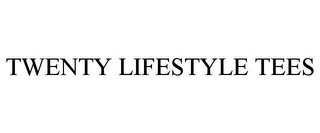 mark for TWENTY LIFESTYLE TEES, trademark #85026455
