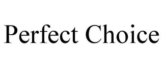 mark for PERFECT CHOICE, trademark #85027325