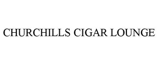 mark for CHURCHILLS CIGAR LOUNGE, trademark #85028810