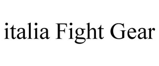 mark for ITALIA FIGHT GEAR, trademark #85030300