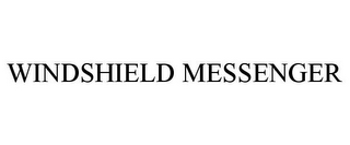 mark for WINDSHIELD MESSENGER, trademark #85030639