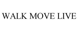 mark for WALK MOVE LIVE, trademark #85032043