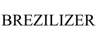 mark for BREZILIZER, trademark #85032883