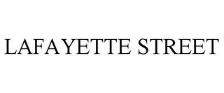 mark for LAFAYETTE STREET, trademark #85034139