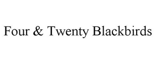 mark for FOUR & TWENTY BLACKBIRDS, trademark #85034942