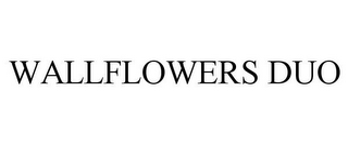 mark for WALLFLOWERS DUO, trademark #85036713