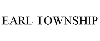 mark for EARL TOWNSHIP, trademark #85037321
