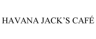 mark for HAVANA JACK'S CAFÉ, trademark #85039040