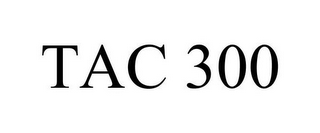 mark for TAC 300, trademark #85040941