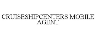 mark for CRUISESHIPCENTERS MOBILE AGENT, trademark #85042388