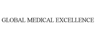 mark for GLOBAL MEDICAL EXCELLENCE, trademark #85043053
