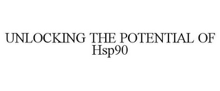 mark for UNLOCKING THE POTENTIAL OF HSP90, trademark #85043997