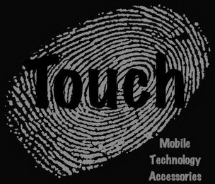 mark for TOUCH MOBILE TECHNOLOGY ACCESSORIES, trademark #85045862