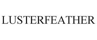 mark for LUSTERFEATHER, trademark #85048813