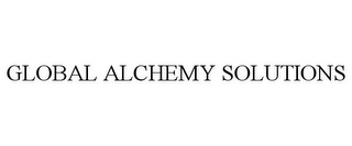 mark for GLOBAL ALCHEMY SOLUTIONS, trademark #85051552